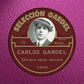 Dicen que dicen (1930) von Carlos Gardel