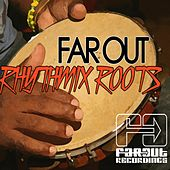Far Out Rhythmix Roots by Various Artists