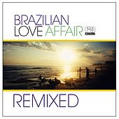 Brazilian Love Affair Remixed de Various Artists