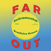 Far Out Instrumental Brasileiro Groove de Various Artists