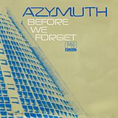 Before We Forget by Azymuth
