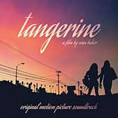 Tangerine (Sean Baker's Original Motion Picture Soundtrack) by Various Artists