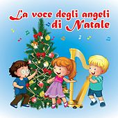 La voce degli angeli di Natale by Various Artists