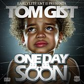 One Day Soon - Single by Tom Gist
