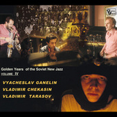 Golden Years Of The Soviet New Jazz, Vol. 4 by The Ganelin Trio