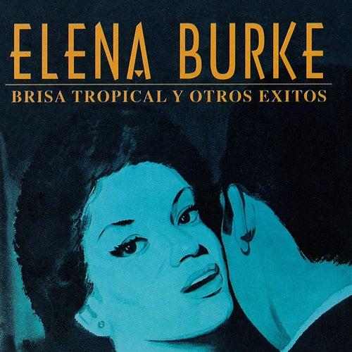 Brisa Tropical y Otros Éxitos by Elena Burke