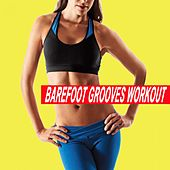 Barefoot Grooves Workout (Ideal for Gym, Core Bodyweight, Abs, Motivation, Fitness, Cardio, Aerobics, Spin Cycle, Running & Jogging Workouts) von Various Artists