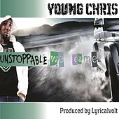 Unstoppable We Came de Young Chris