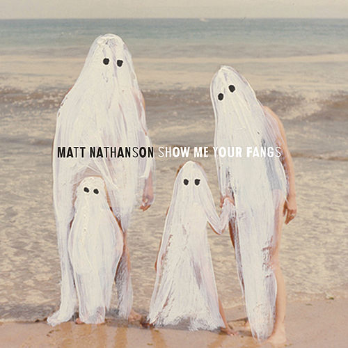 Show Me Your Fangs by Matt Nathanson