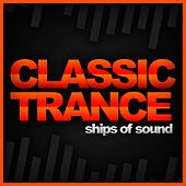 Ships Of Sound: Classic Trance - EP by Various Artists