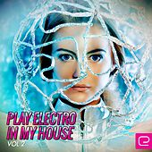 Play Electro In My House, Vol. 2 - EP by Various Artists