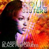 Soul Sisters - Classic Female Black Performers, Vol. 4 von Various Artists