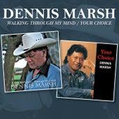Walking Through My Mind / Your Choice von Dennis Marsh
