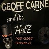 Get Close (Version 2) by Geoff Carne