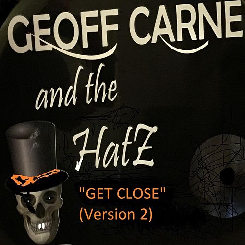 Get Close (Version 2) by Geoff Carne