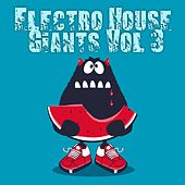 Electro House Giants, Vol. 3 by Various Artists