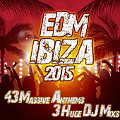 EDM Ibiza 2015 - The Big Summer Clubland Party Sonic Electro Bangin Deep House the Cream of Underground Anthems by Various Artists