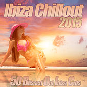 Ibiza Chillout 2015 - The Classic Sunset Chil Out Session Ambient Lounge to Chilled Electronica by Various Artists