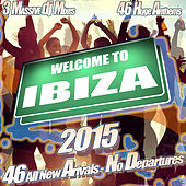 Welcome to Ibiza 2015 - Ultra Electro Trance Summer Anthems Cream of Deep House Clubland Dance Annual of Floor Fillers by Various Artists