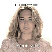 I Miss You by Hope