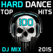 Hard Dance Top 100 Hits DJ Mix 2015 by Various Artists