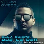 Ella Quiere Que Le Den by Yulien Oviedo