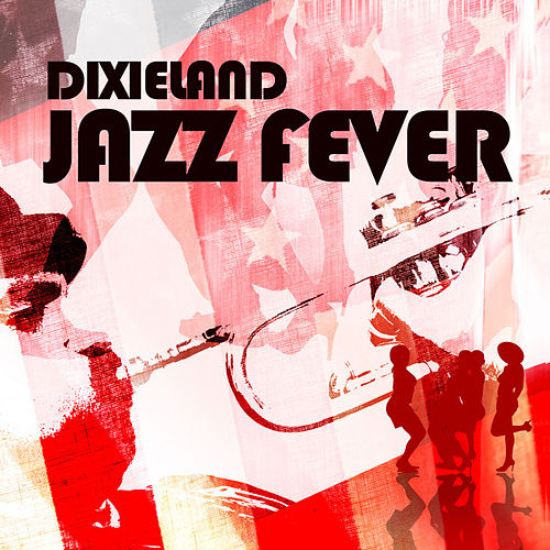 Dixieland Jazz Fever by Various Artists