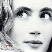 Breathe With Me (2008 Special Edition) by Athena