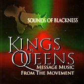 Kings & Queens: Message Music From The Movement by Sounds of Blackness