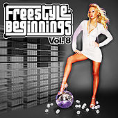 Freestyle Beginnings Vol. 8 by Various Artists