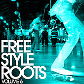 Freestyle Roots Vol. 6 by Various Artists