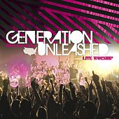 Generation Unleashed by Generation Unleashed