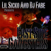 Lil Sicko and DJ Fabe Presents East Side Gangsters by Lil' Sicko