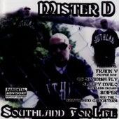 Southland For Life de Mister D
