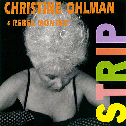 Strip by Christine Ohlman & Rebel Montez
