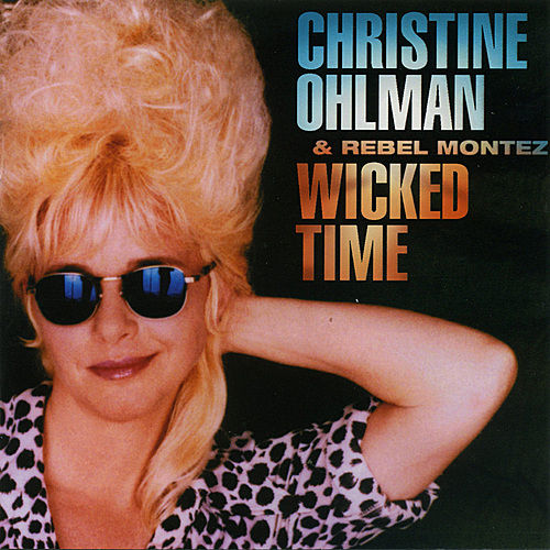 Wicked Time by Christine Ohlman & Rebel Montez