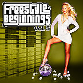 Freestyle Beginnings Vol. 5 by Various Artists