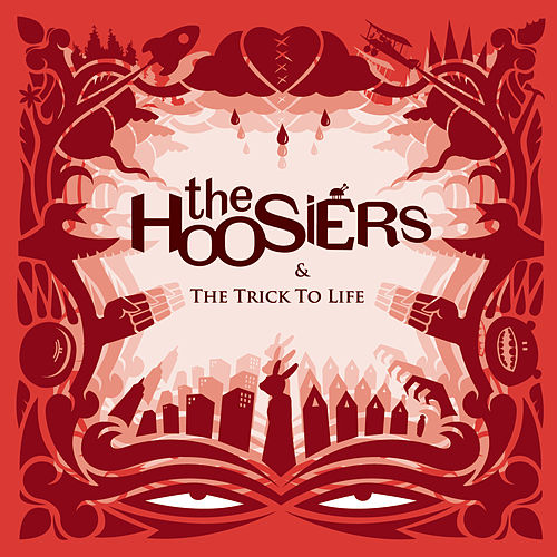The Trick To Life by The Hoosiers