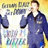 Getting Ready to Get Down - Single de Josh Ritter