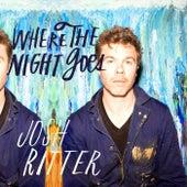 Where the Night Goes - Single de Josh Ritter