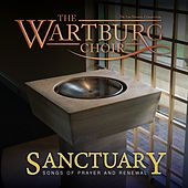 Sanctuary von The Wartburg Choir