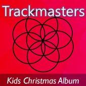 Trackmasters: Kids Christmas Album by Santa