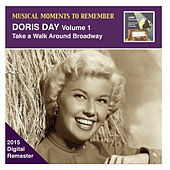 Musical Moments to Remember: Doris Day, Vol. 1 – Let's Take a Walk Around Broadway (Remastered 2015) by Doris Day