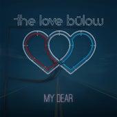 My Dear by The Love Bülow