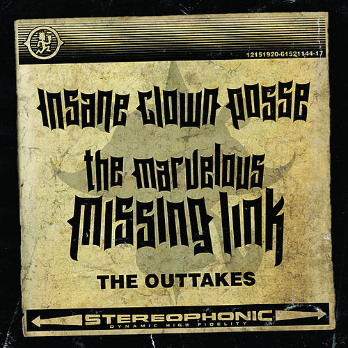The Marvelous Missing Link: The Outtakes by Insane Clown Posse