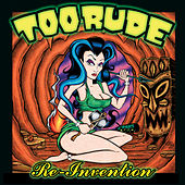 Re-Invention by Too Rude