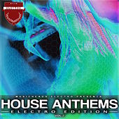 House Anthems - Electro Edition, Vol. 2 von Various Artists