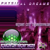 Detroit City's Underworld by Physical Dreams
