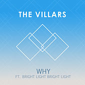 Why (feat. Bright Light Bright Light) - Single by Villars