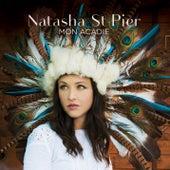 Mon Acadie von Natasha St-Pier